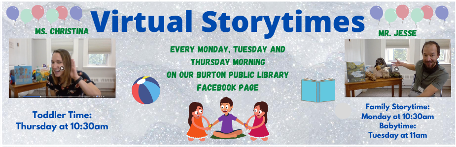 Virtual Storytimes on our Burton Public Library Facebook page